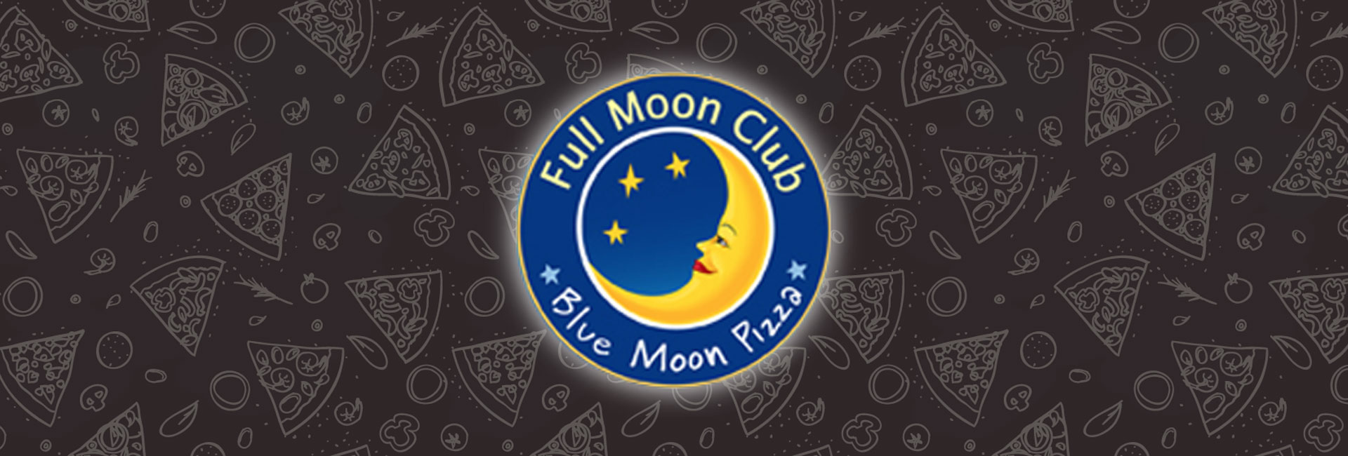 Join The Full Moon Club - Blue Moon Pizza